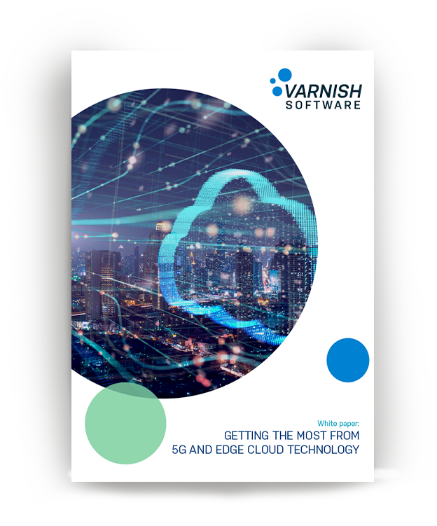 Varnish Software_White paper_5G and edge cloud technology_cover2